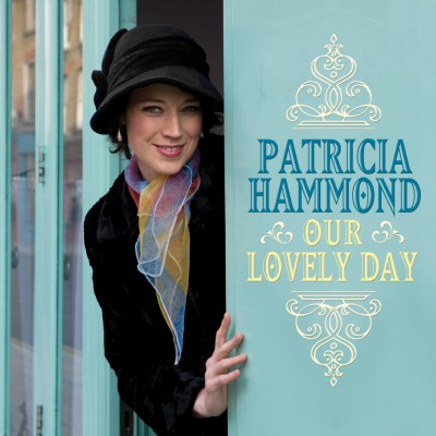Patricia Hammond - Our Lovely Day